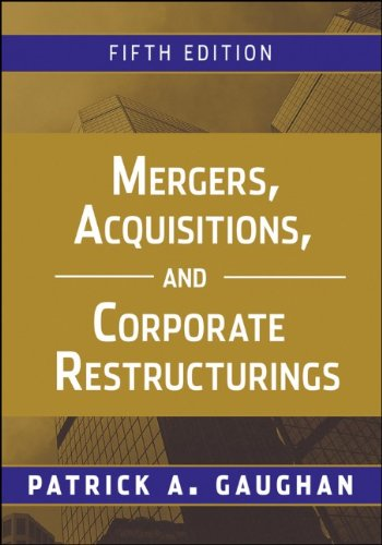Mergers, Acquisitions, and Corporate Restructurings - Patrick A. Gaughan