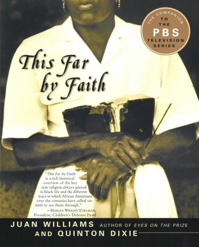 This Far by Faith: Stories from the African American Religious Experience - Juan Williams