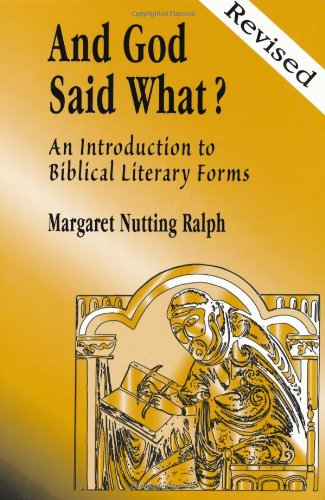 And God Said What?: An Introduction to Biblical Literary Forms - Margaret Nutting Ralph
