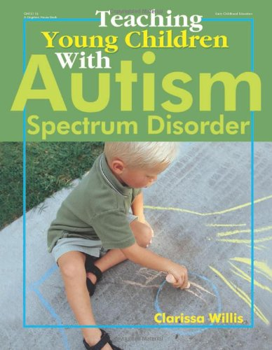 Teaching Young Children with Autism Spectrum Disorder - Clarissa Willis