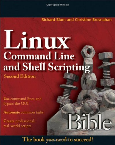 Linux Command Line and Shell Scripting Bible, Second Edition - Richard Blum; Christine Bresnahan