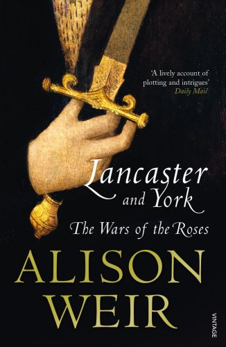 Lancaster and York: The Wars of the Roses - Alison Weir