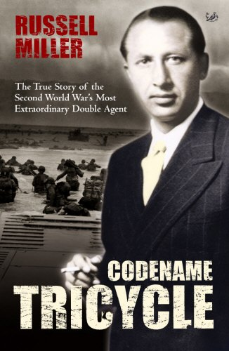Codename Tricycle: The True Story of the Second World War's Most Extraordinary Double Agent - Russell Miller