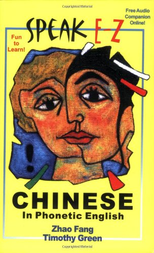 SPEAK E-Z CHINESE In Phonetic English - Fang Zhao; Timothy Green