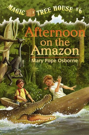 Afternoon on the Amazon (Magic Tree House, No. 6) - Mary Pope Osborne