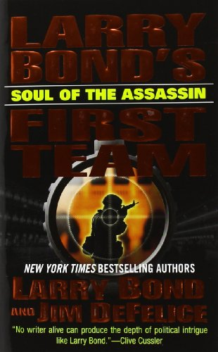 Larry Bond's First Team: Soul of the Assassin - Larry Bond; Jim DeFelice