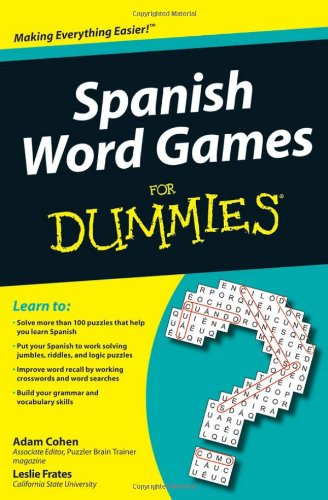Spanish Word Games For Dummies - Adam Cohen; Leslie Frates