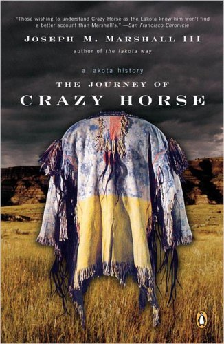 The Journey of Crazy Horse: A Lakota History - Joseph M. Marshall III