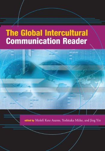 The Global Intercultural Communication Reader - Molefi Kete Asante; Yoshitaka Miike; Jing Yin