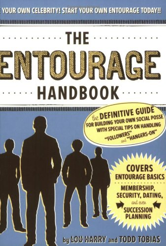 The Entourage Handbook: The Definitive Guide for Building Your Own Social Posse with Special Tips on Handling