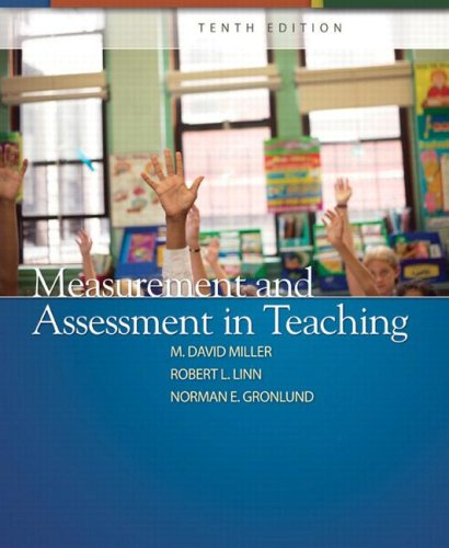 Measurement and Assessment in Teaching (10th Edition) - M. David Miller, Robert L. Linn, Norman E. Gronlund