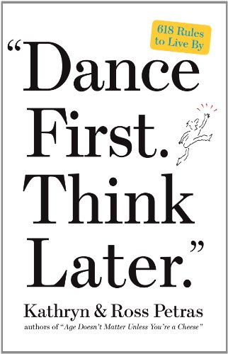 Dance First. Think Later