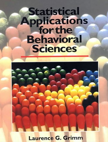 Statistical Applications for the Behavioral Sciences - Laurence G. Grimm