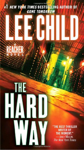 The Hard Way: A Jack Reacher Novel - Lee Child
