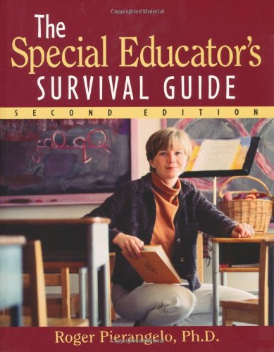 The Special Educator's Survival Guide - Roger Pierangelo Ph.D.
