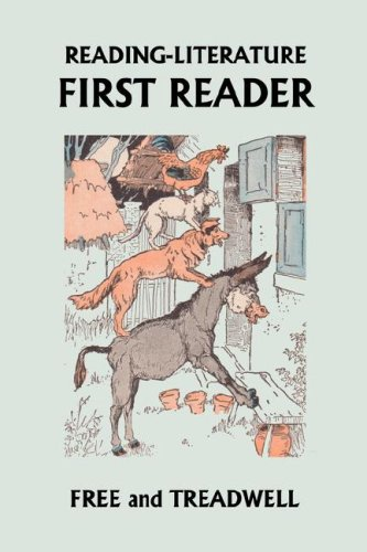 Reading-Literature First Reader - Harriette Taylor Treadwell, Margaret  Free