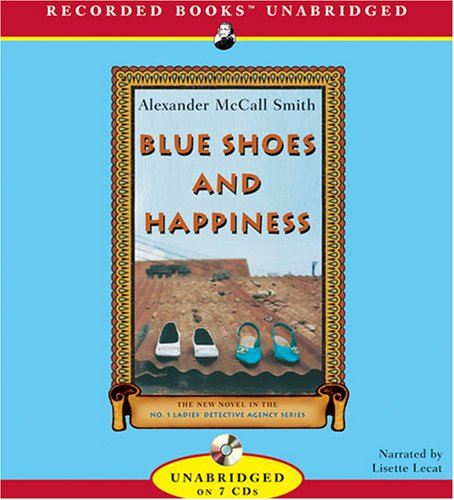 Blue Shoes and Happiness (No. 1 Ladies Detective Agency, Book 7) - Alexander McCall Smith