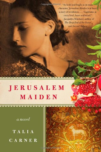 Jerusalem Maiden: A Novel - Talia Carner