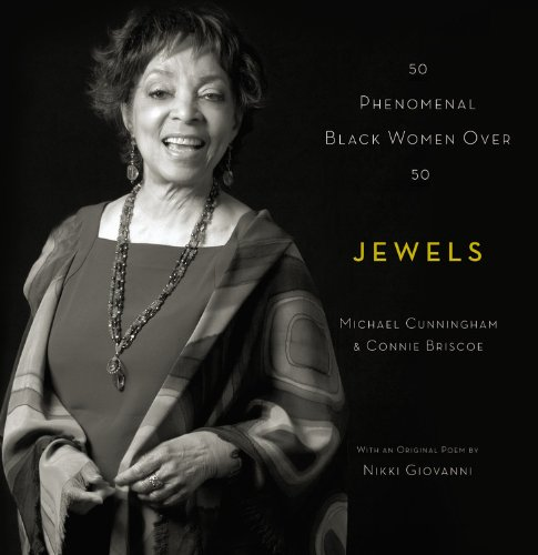 Jewels: 50 Phenomenal Black Women Over 50 - Michael Cunningham; Connie Briscoe