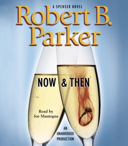 Now  &  Then (Spenser Mysteries) - Robert B. Parker