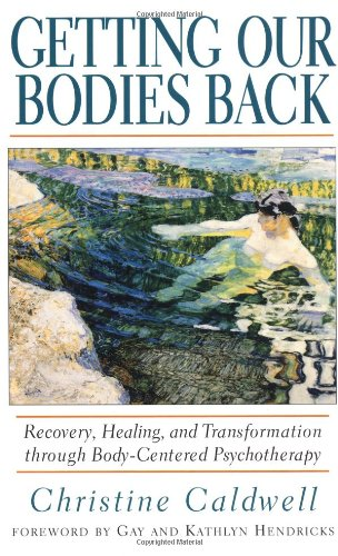 Getting Our Bodies Back - Christine Caldwell