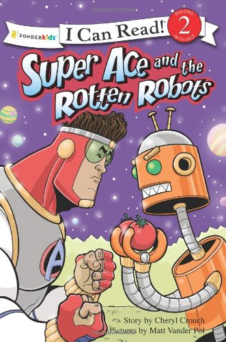 Super Ace and the Rotten Robots (I Can Read! / Superhero Series) - Cheryl Crouch; Matt Vander Pol