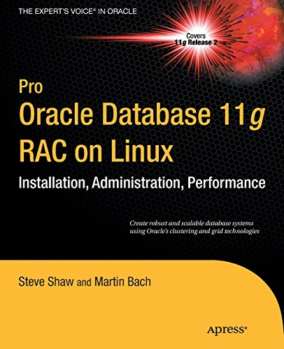 Pro Oracle Database 11g RAC on Linux (Expert's Voice in Oracle) - Martin Bach; Steve Shaw