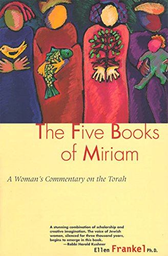 Five Books Of Miriam: A Woman's Commentary on the Torah - Ellen Frankel