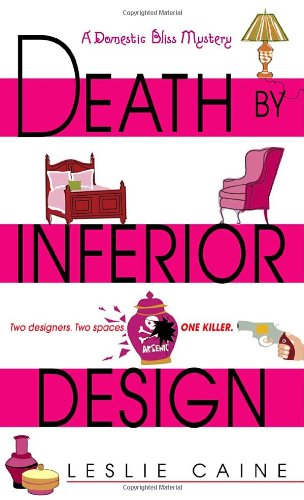 Death by Inferior Design (Domestic Bliss Mysteries) - Leslie Caine