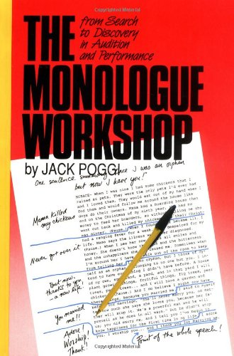 The Monologue Workshop: from Search to Discovery in Audition and Performance (Applause Acting Series) - Jack Poggi