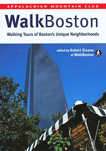 WalkBoston: Walking Tours of Boston's Unique Neighborhoods - Robert Sloane