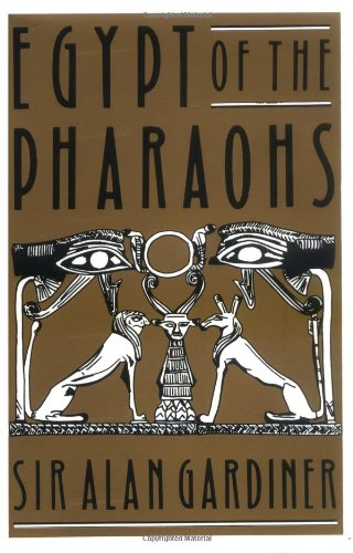 Egypt of the Pharaohs: An Introduction - Alan H. Gardiner