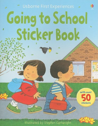 Going to School Sticker Book (First Experiences Sticker Books) - Anne Civardi