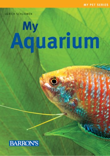 My Aquarium (My Pet Series) - Ulrich Schliewen