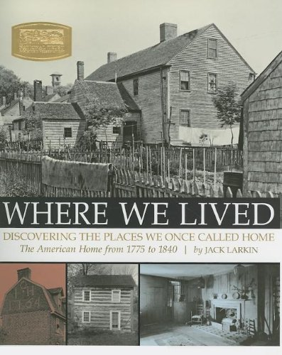Where We Lived: Discovering the Places We Once Called Home - Jack Larkin
