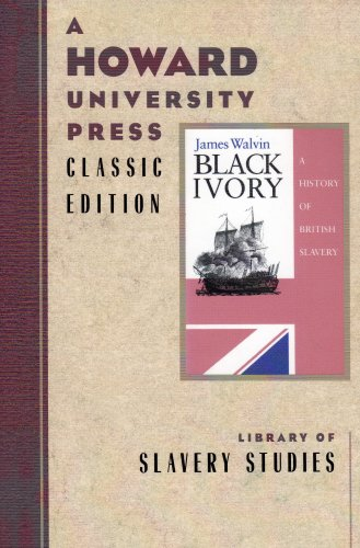 Black Ivory: A History of British Slavery - James Walvin
