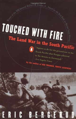 Touched with Fire: The Land War in the South Pacific - Eric M. Bergerud