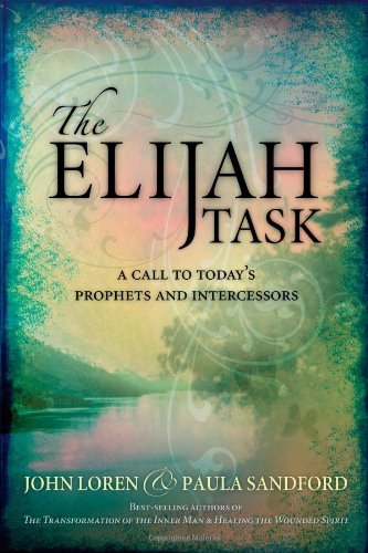 The Elijah Task: A handbook for prophets and intercessors (and for those who seek to understand these vital ministries) - John Sandford, Paula Sandford