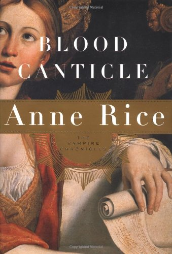 Blood Canticle (Vampire Chronicles) - Anne Rice