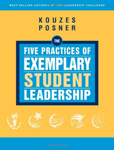 The Five Practices of Exemplary Student Leadership: A Brief Introduction - James M. Kouzes; Barry Z. Posner
