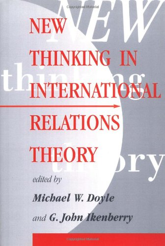 New Thinking In International Relations Theory - Michael W. Doyle; G. John Ikenberry