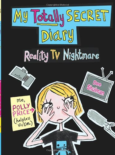 Polly Price's Totally Secret Diary: Reality TV Nightmare (My Totally Secret Diary) - Dee Shulman