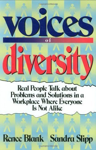Voices of Diversity: Real People Talk About Problems and Solutions in a Workplace Where Everyone Is Not Alike - Renee Blank; Sandra Slipp