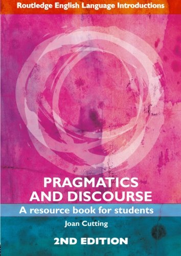 Pragmatics and Discourse: A Resource Book for Students (Routledge English Language Introductions) - Joan Cutting