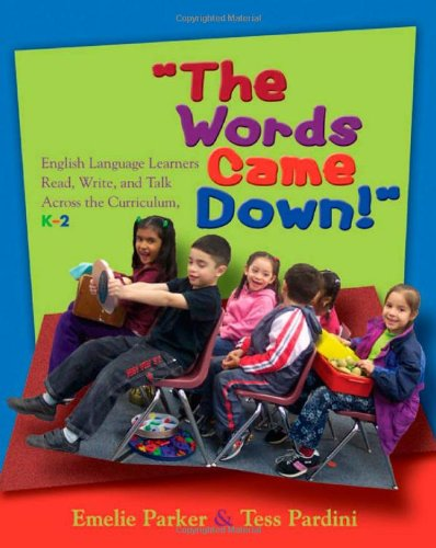 Words Came Down!, The: English Language Learners Read, Write, and Talk Across the Curriculum, K-2 - Emelie Parker; Tess Pardini