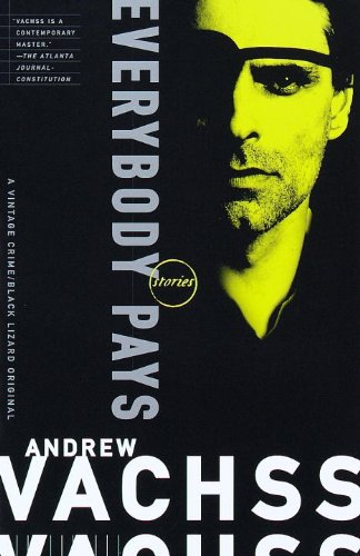 Everybody Pays: Stories - Andrew Vachss