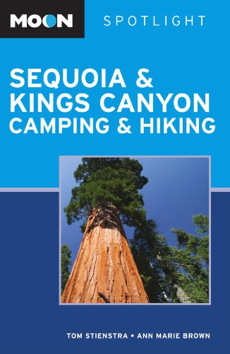 Moon Spotlight Sequoia and Kings Canyon Camping and Hiking - Tom Stienstra; Ann Marie Brown