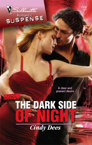 The Dark Side Of Night (Silhouette Romantic Suspense) - Cindy Dees