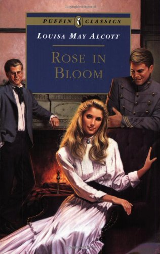 Rose in Bloom (Puffin Classics) - Louisa May Alcott