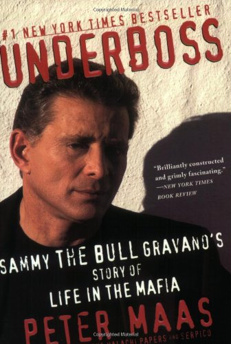 Underboss: Sammy the Bull Gravano's Story of Life in the Mafia - Peter Maas